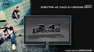 Cascada - Everytime We Touch (2-4 Grooves Remix)