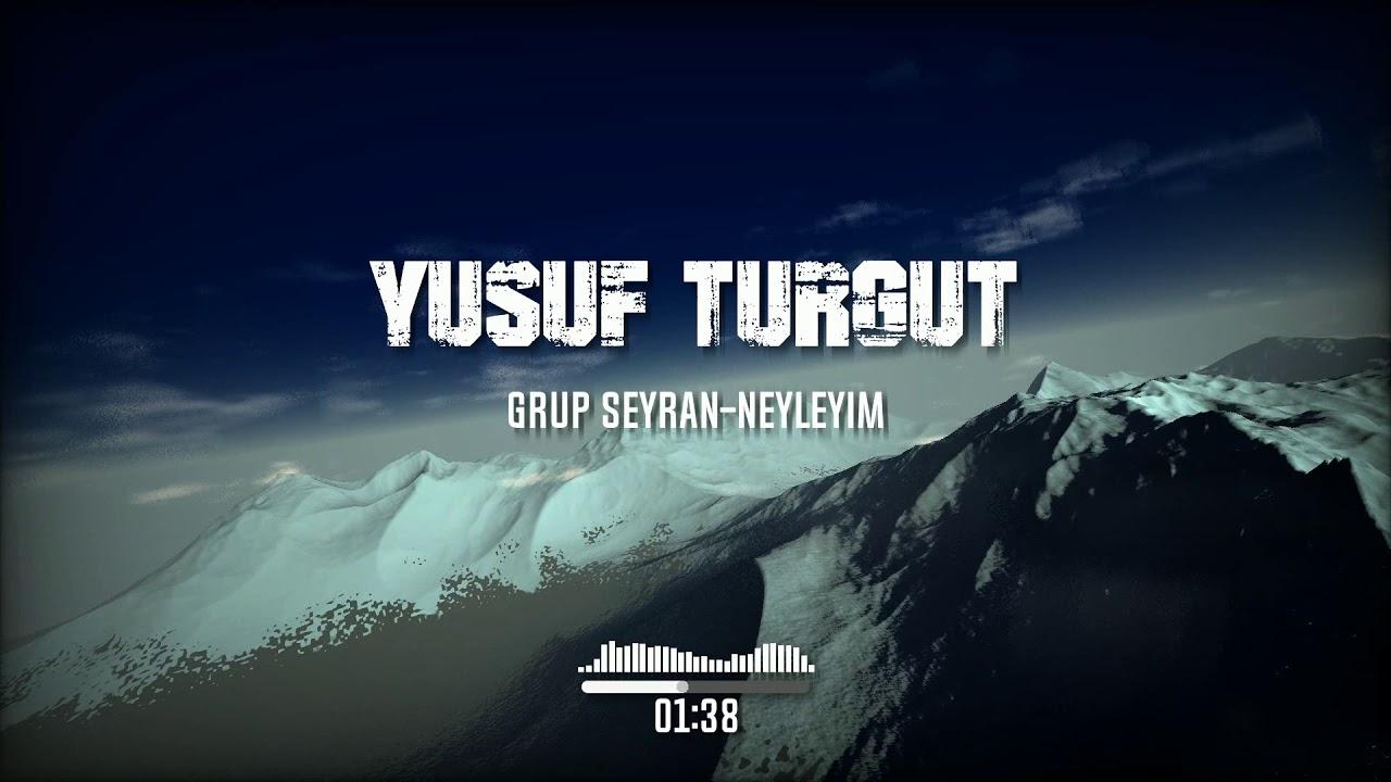 Grup Seyran Neyleyim - Yusuf Turgut Remix 2020