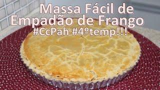 Massa Fácil de Empadão de Frango #CcPah #4ºtemp!!! thumbnail
