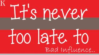 Bad Influence - P!nk Lyrics!