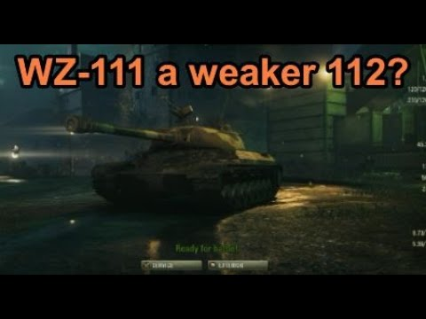 WoT The WZ-111 now seems like a weaker 112