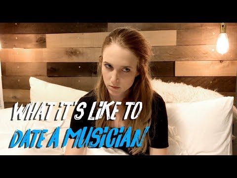 What It's Like To Date A Musician