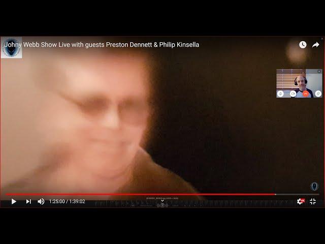 Johny Webb Show Live with guests Preston Dennett & Philip Kinsella