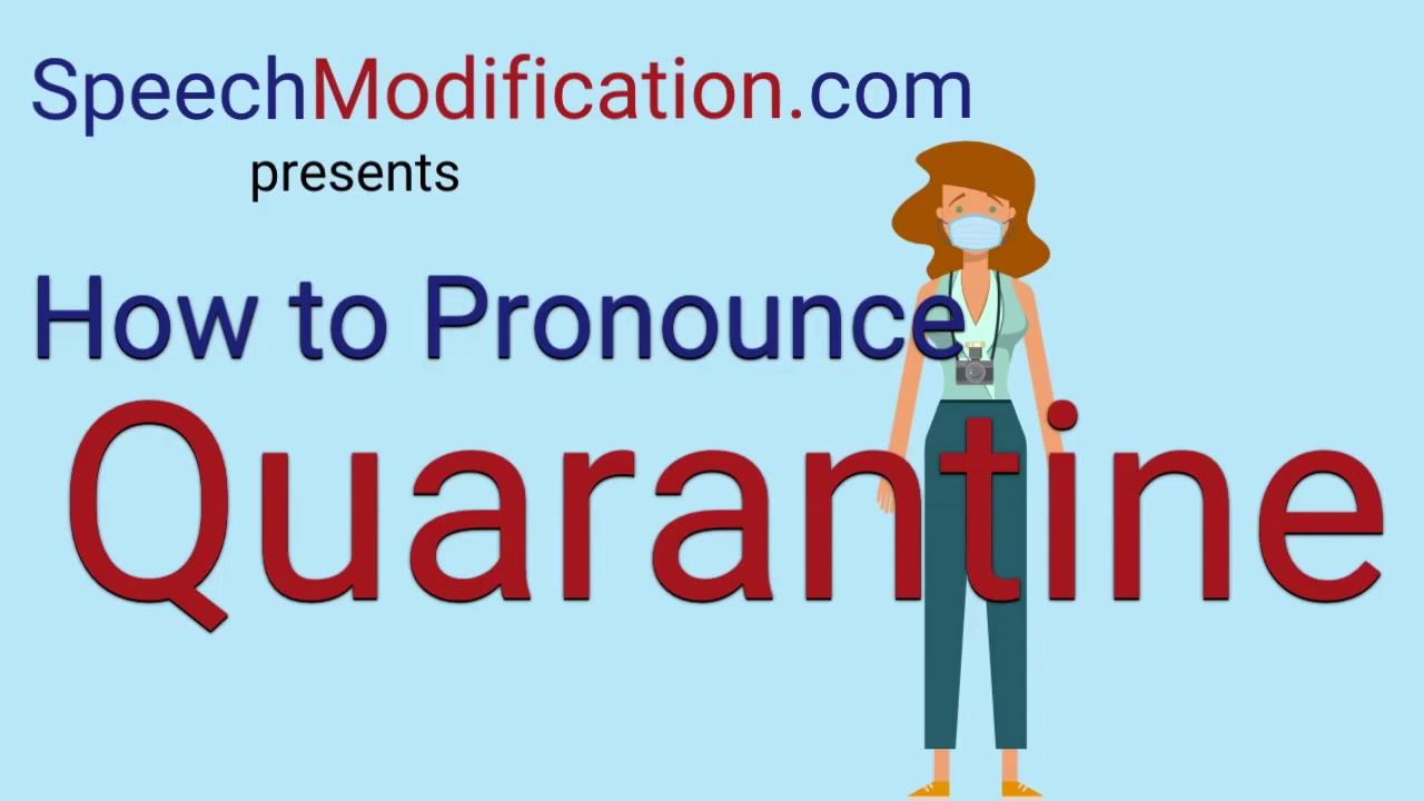 How to Pronounce Quarantine