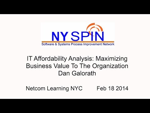 NY SPIN - IT Affordability Analysis:  Maximizing Business Value To The Organization (Dan Galorath)