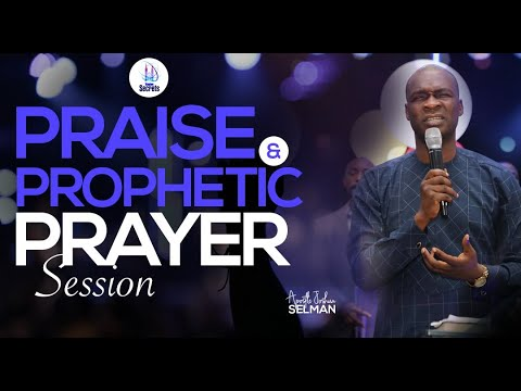 Download Praise And Prophetic Prayer Session With Apostle Joshua Selman