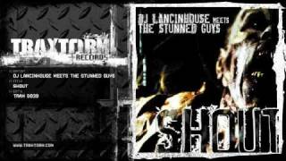 DJ Lancinhouse meets The Stunned Guys - Shout (Traxtorm Records - TRAX 0039)