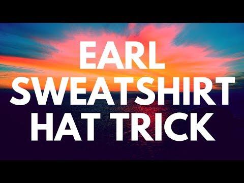 Earl Sweatshirt - Hat Trick