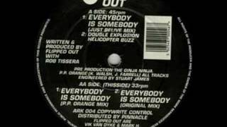 Flipped Out - Everybody Is Somebody (Just Believe Mix)
