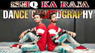 ISHQ KA RAJA | Dance Choreography | Brown Be Boyz  | New Dance Video 2019