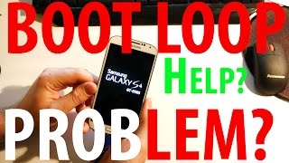 WONT TURN ON / BOOT LOOP Samsung Galaxy S4 problem? fix?