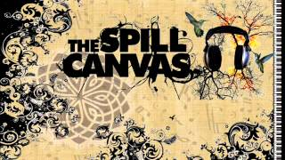 The Spill Canvas - If I Could Write It In Blood
