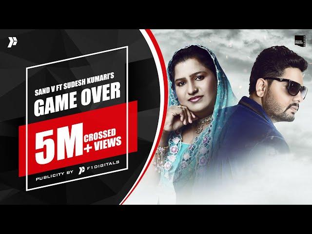 Game Over - Sand V Ft Sudesh Kumari | G Guri | Niharikaa Aagarwal  |  Latest New Punjabi Song 2021