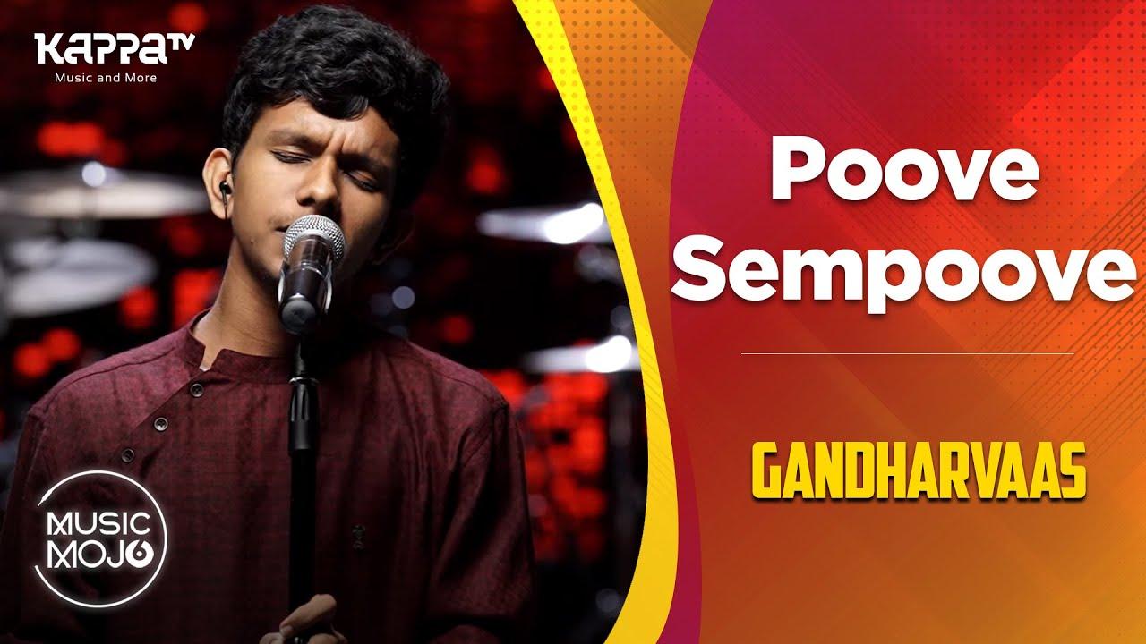 Download Poove Sempoove - Gandharvaas - Music Mojo Season 6 - Kappa TV