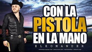 El Komander - Con La Pistola En La Mano - Video Oficial