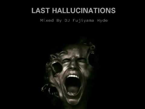 Last Hallucination (Mixed By DJ Fujiyama Hyde) [STADIUM JAKARTA]
