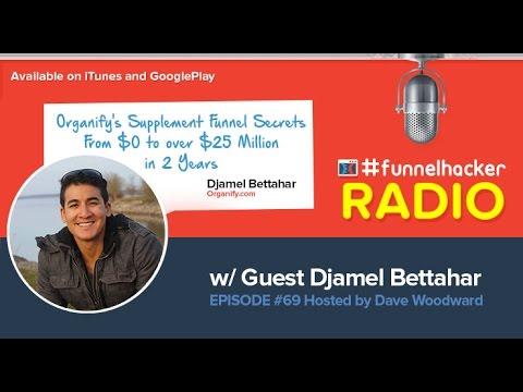 Djamel Bettahar, Organify's Supplement Funnel Secrets – From $0 to over $25 Million in 2 Years