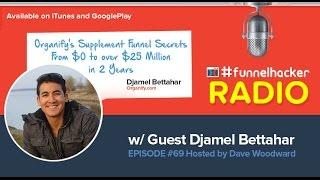 Djamel Bettahar, Organify's Supplement Funnel Secrets – From $0 to over $25 Million in 2 Years