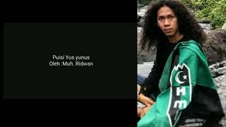 PUISI_Yus Yunus Tidak Pernah TAKUT.!! Doc Fb @Udrhy Al-Akkas