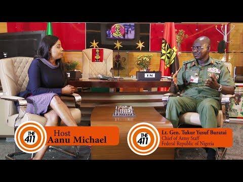 The 411 - Interview of Nigeria's Chief of Army Staff - Lt. Gen Tukur Yusuf Buratai