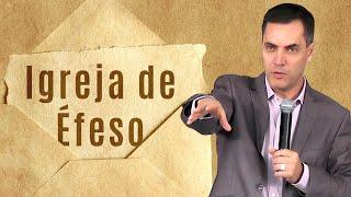 Carta à Igreja de Éfeso (Apocalipse 2) - Leandro Lima