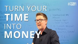 Turn Your Time Into Money | #TomFerryShow Episode 57