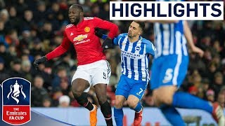 Lukaku and Matic put United in Semis  Manchester United 2-0 Brighton  Emirates FA Cup 201718