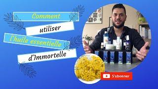 comment utiliser l'huile essentielle d'hélichryse italienne
