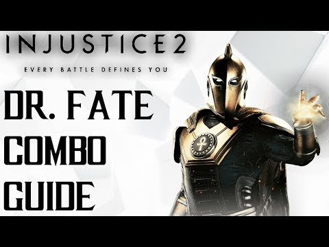 Injustice 2: Dr. Fate Combo Guide