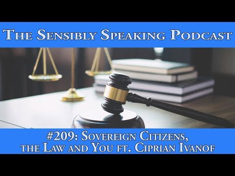 Sensibly Speaking Podcast #209: Sovereign Citizens, the Law