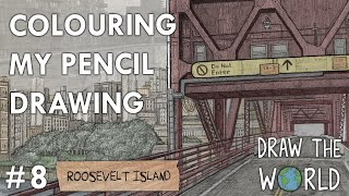 COLOURING MY ARTWORK FOR THE FIRST TIME! - Draw The World 08 - Roosevelt Island