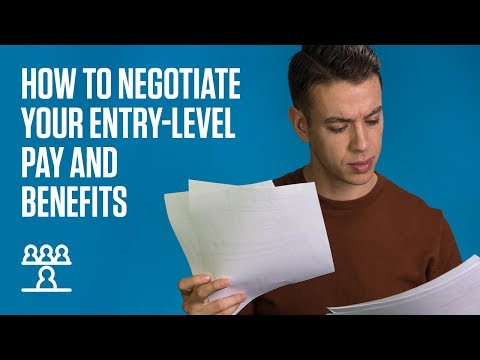 How To Negotiate Your Entry-level Pay And Benefits