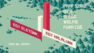 RED BULL PILVAKER - Egy életünk, egy halálunk (Deego, Dipa, Wolfie, Fura Csé & Papp Szabi)