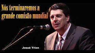Nós terminaremos a comisão mundial - Josué yrion