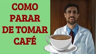 COMO PARAR DE TOMAR CAFÉ - DR. CHARLES GENEHR