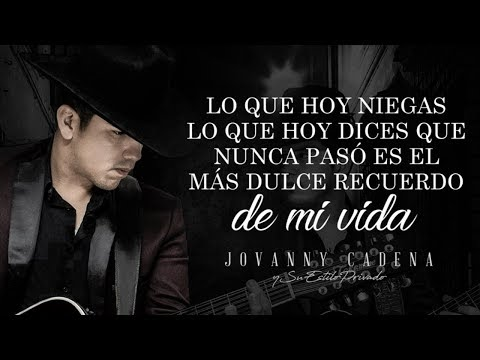 (LETRA) ¨NO ME QUEDA MAS¨ - Jovanny Cadena Y Su Estilo Privado (Lyric Video)