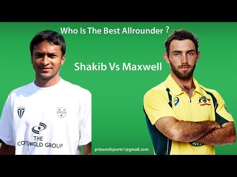 Shakib Al Hasan Vs Glenn Maxwell | Who is the best ?