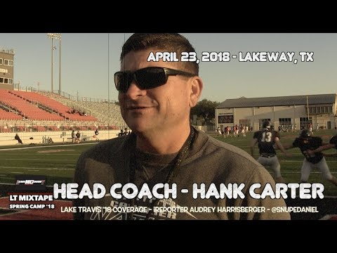 LAKE TRAVIS FOOTBALL HEAD COACH HANK CARTER | SPRING CAMP TOUR | FANSTAND '18