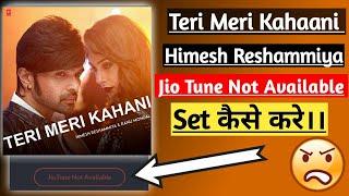 teri-meri-prem-kahani-jio-tune-not-available-how-to-set-2019