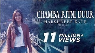 Chamba Kitni Duur (Full Video) - Himachali Folk Song - Harshdeep Kaur