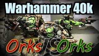 Orks vs Orks Warhammer 40k  Battle Report Ep 28