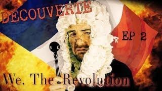 We the revolution - Episode 2 - Vive la rein.... révolution !