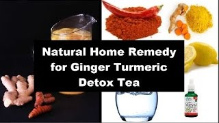 Natural Home Remedy For Ginger Turmeric Detox Tea
