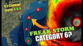Freakish New STORMS! An Apocalyptic CATEGORY 6 Hurricane is now REALITY Get Ready!