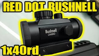 RED DOT Bushnell 1x40rd   Unboxing   Review