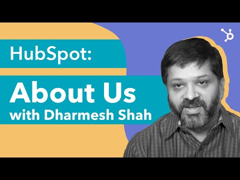 HubSpot: About Us with Dharmesh Shah