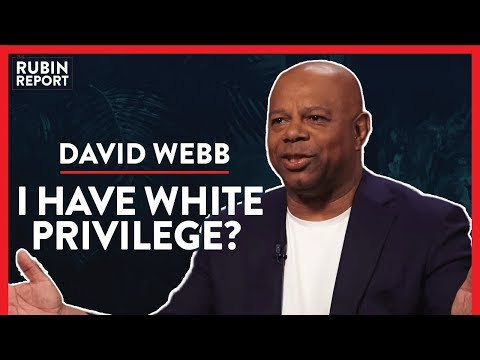 What Happened After I Was Accused Of White Privilege (Pt. 1) | David Webb | POLITICS | Rubin Report