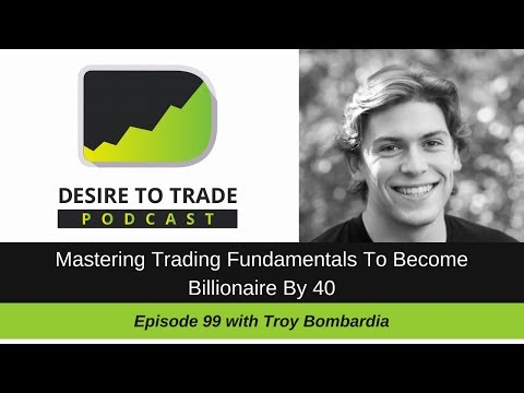 Troy Bombardia: Mastering Trading Fundamentals To Become Billionaire By 40