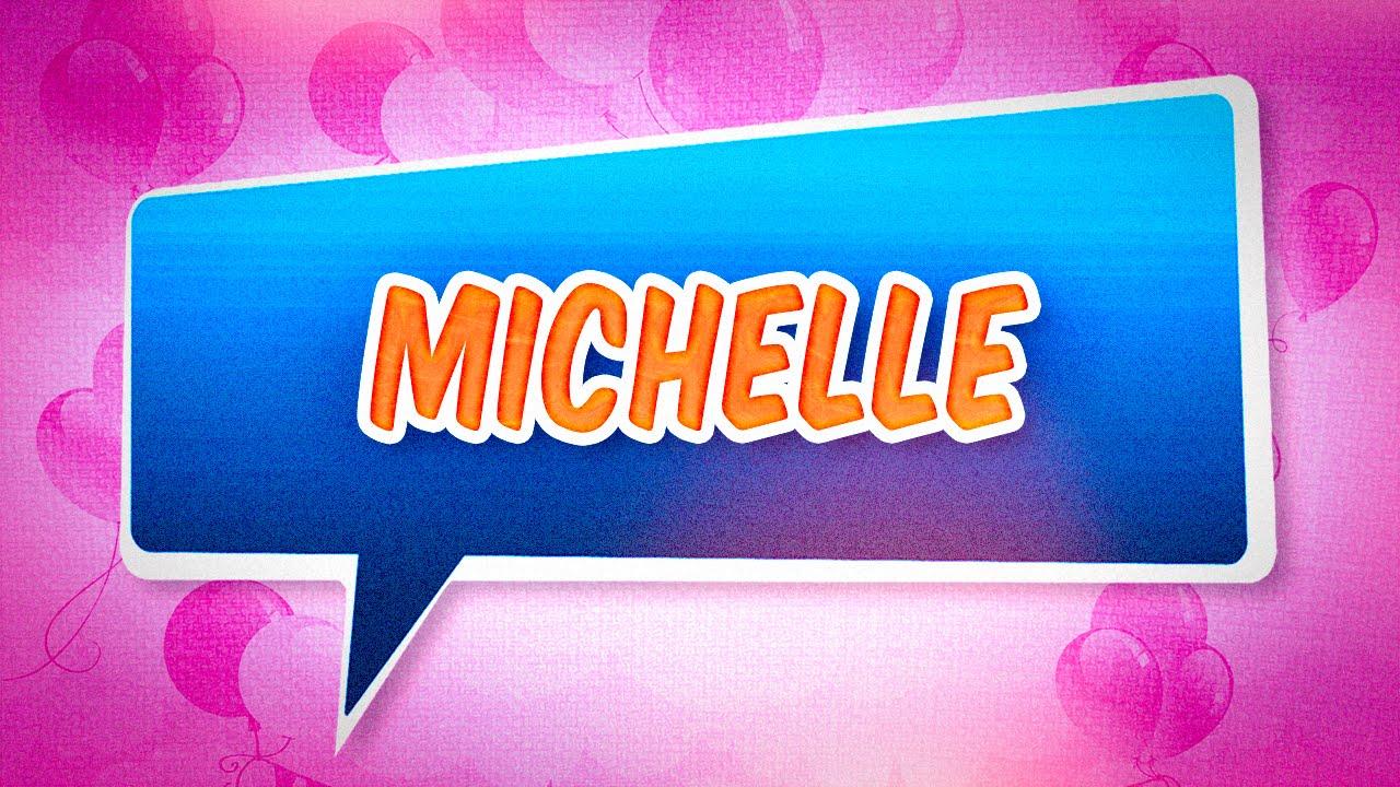 Joyeux Anniversaire Michelle Youtube