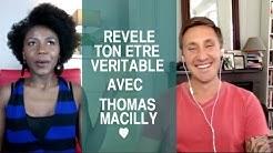 Révèle ton Etre Véritable avec Thomas Marcilly